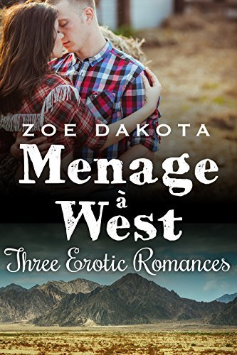 Menage a West  by  Zoe Dakota