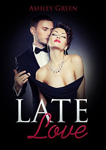Late Love  by  Ashley Green