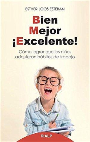 Bien, mejor, ¡excelente!  by  Esther Joos Esteban