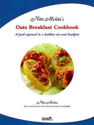 Oats Breakfast Cookbook  by  Nita Mehta