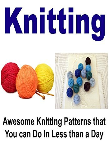 Knitting: Awesome Knitting Patterns That You Can Do In Less Than a Day: Robin