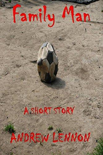 Family Man: A Short Story of Murder Andrew Lennon
