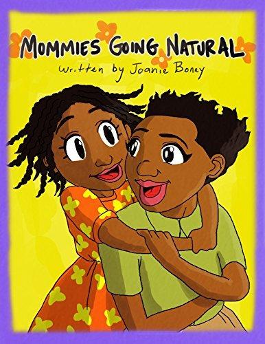 Mommies Going Natural: Mommies Going Natural for Me  by  Joanie Boney
