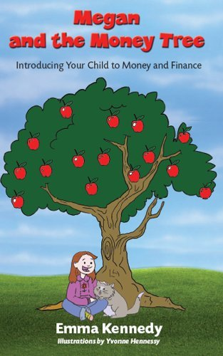 Megan and the Money Tree: Introducing Children to Money and Finance  by  Emma Kennedy