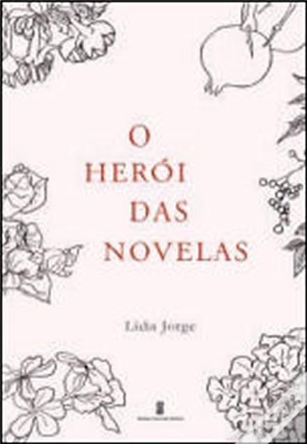O herói das novelas Lídia Jorge