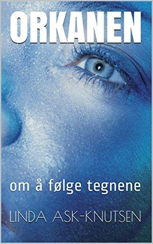 ORKANEN: om å følge tegnene (1 Book 3)  by  LINDA ASK-Knutsen