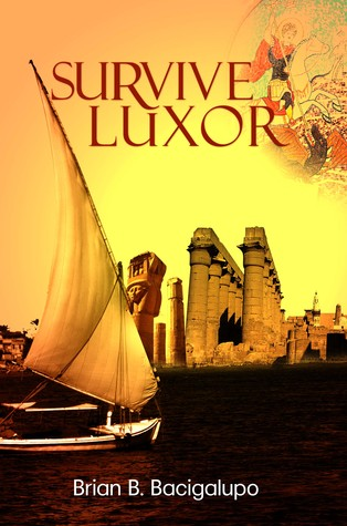 Survive Luxor  by  Brian B. Bacigalupo