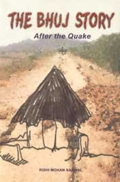 The Bhuj Story - After The Quake  by  Rishi Mohan Sanwal