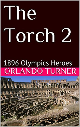 The Torch 2: 1896 Olympics Heroes  by  Orlando Turner