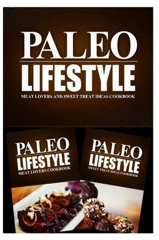 Paleo Lifestyle - Dinner and Comfort Food Cookbook: Modern Caveman Cookbook for Grain Free, Low Carb, Sugar Free, Detox Lifestyle Paleo Lifestyle 2 Book