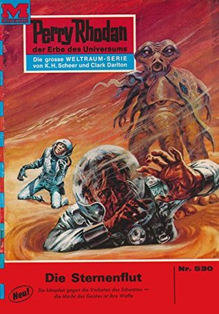 Perry Rhodan 530: Die Sternenflut (Heftroman): Perry Rhodan-Zyklus Der Schwarm  by  H.G. Francis