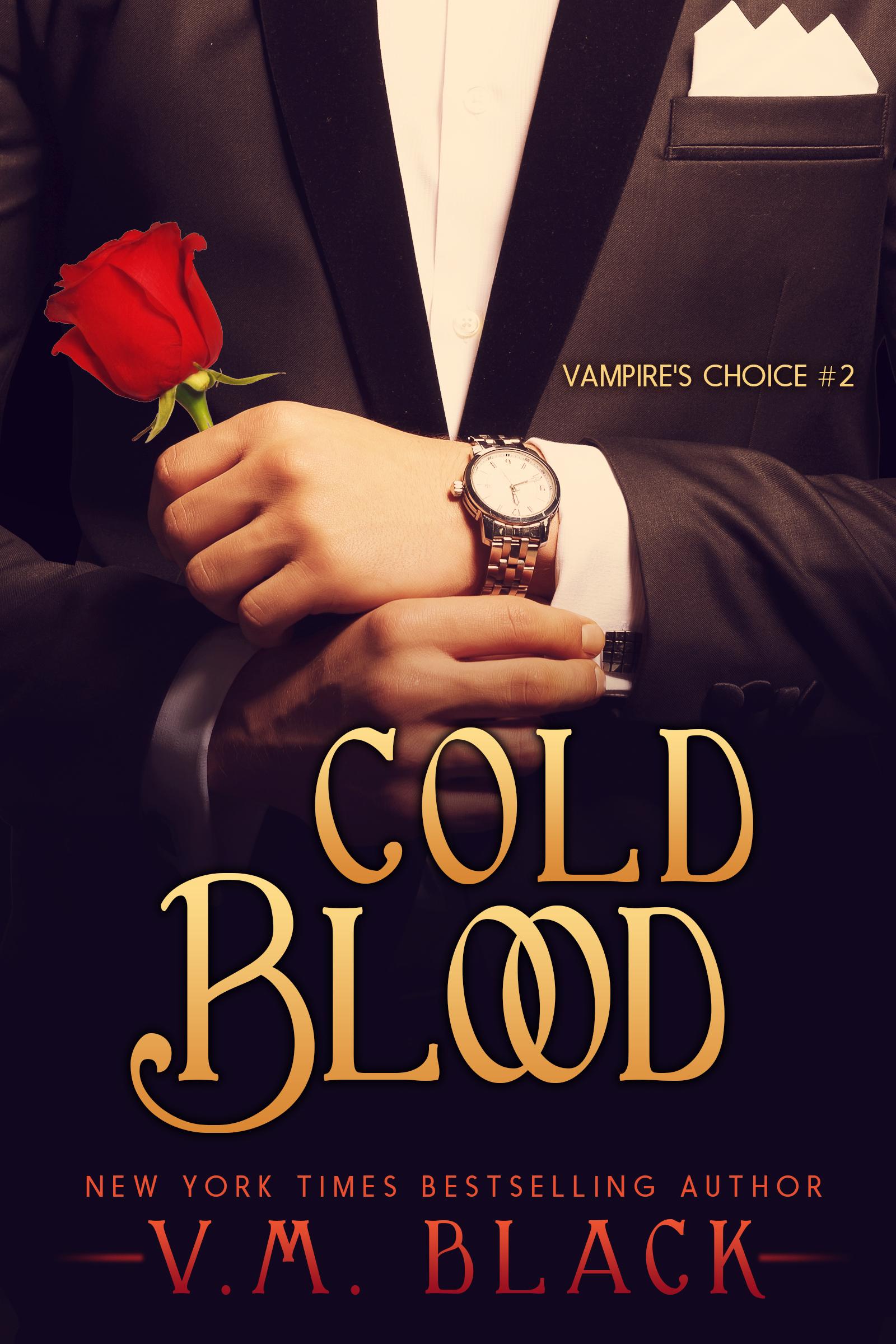 Cold Blood (Vampires Choice #2) V.M. Black