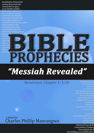 Bible Prophecies: Messiah Revealed Charles Philip Mawungwa