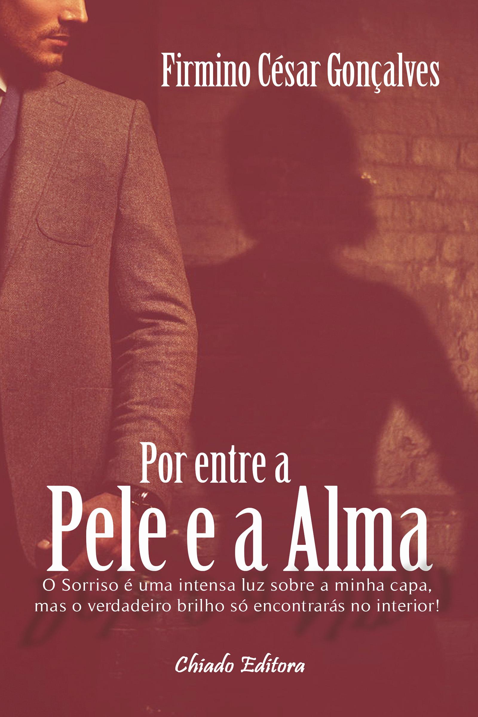 Por entre a Pele e a Alma  by  Firmino César Gonçalves