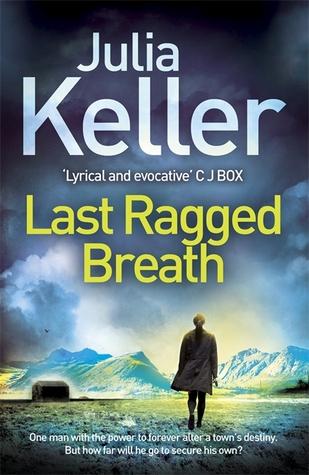 Last Ragged Breath (Bell Elkins 4)  by  Julia Keller