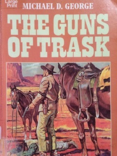 The Guns Of Trask  by  Michael D. George