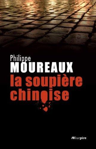 La Soupière Chinoise Philippe Moureaux