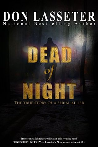 Dead of Night: A True Crime Thriller  by  Don Lasseter