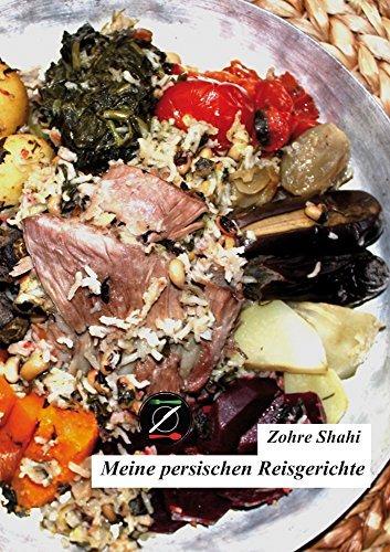Meine persischen Reisgerichte  by  Zohre Shahi