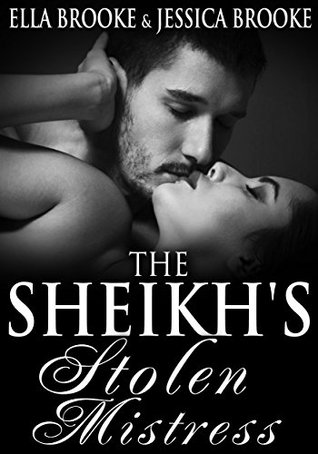 The Sheikhs Stolen Mistress  by  Ella Brooke