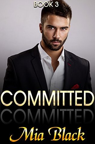 BWWM: Committed (An African American BWWM Billionaire Romance) (BWWM Interracial Billionaire Romance Short Stories BOOK 3)  by  Mia Black
