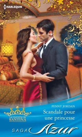 Scandale pour une princesse : Saga La couronne de Santina, vol. 1 Penny Jordan