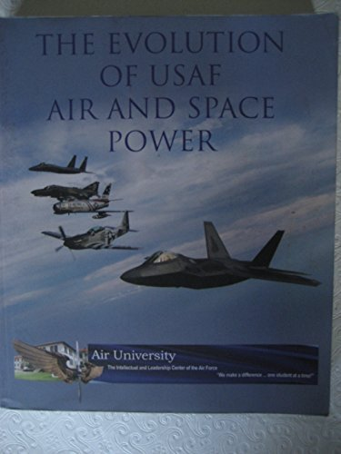 The Evolution of USAF Air and Space Power  by  Sinha/Sinha