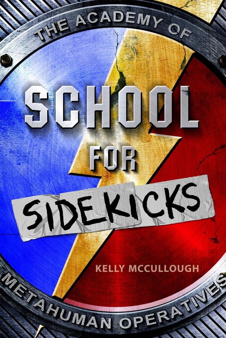 School for Sidekicks Kelly McCullough