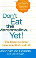 Korean Edition Of Dont Eat The Marshmallow...Yet! Joachim de Posada