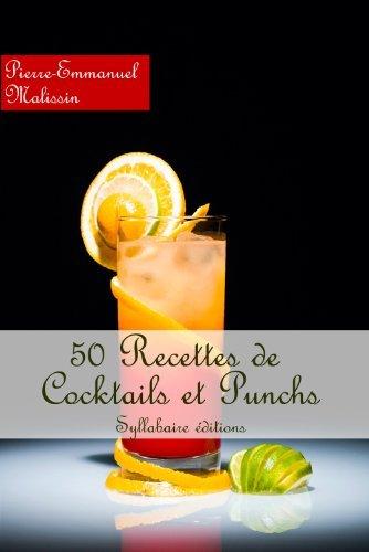 Recettes Cocktails et Punchs Pierre-Emmanuel Malissin
