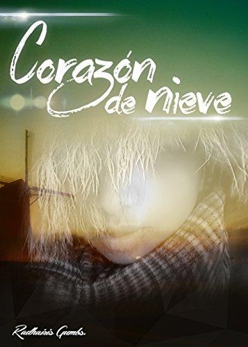 CORAZÓN DE NIEVE (Trilogia Corazón nº 1)  by  Jose Reyes