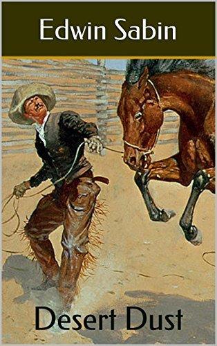 Desert Dust: Classic Westerns  by  EDWIN SABIN