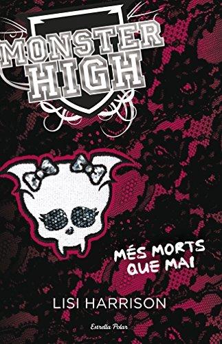 Més morts que mai (Monster High, #4) Lisi Harrison