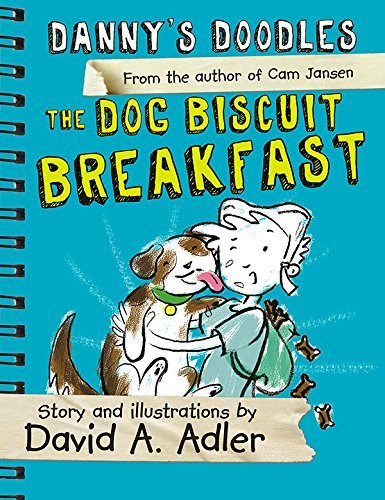 Dannys Doodles: The Dog Biscuit Breakfast  by  David Adler