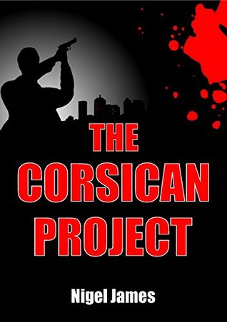 The Corsican Project  by  Nigel James