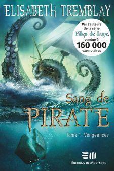 Sang de pirate 01 : Vengeances Elisabeth Tremblay