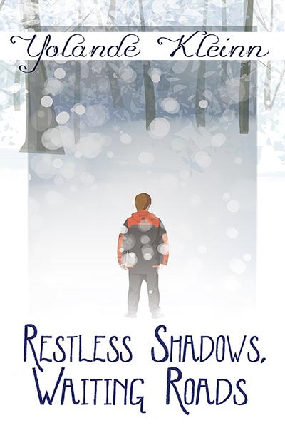 Restless Shadows, Waiting Roads  by  Yolande Kleinn