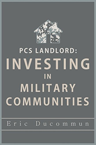 PCS Landlord: Investing In Military Communities  by  Eric Ducommun