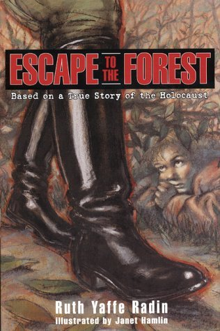 Escape to the Forest: Based on a True Story of the Holocaust  by  Ruth Yaffe Radin