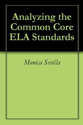 Analyzing the Common Core ELA Standards  by  Monica Sevilla