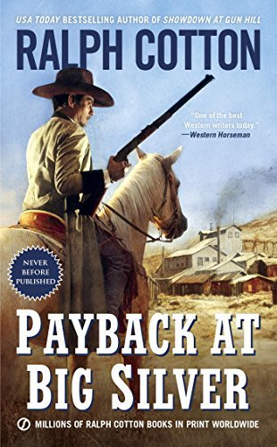 Payback at Big Silver (Ralph Cotton Western Series)  by  Ralph Cotton
