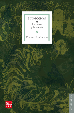 lo cocido (Mitológicas,#1) (Mitológicas,#1) Claude Lévi-Strauss