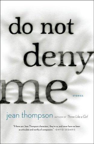 Do Not Deny Me Jean Thompson