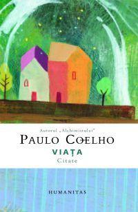 Viața: citate  by  Paulo Coelho