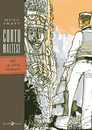 Corto Maltese - Mū la città perduta Hugo Pratt