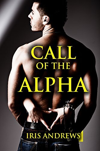 Call of the Alpha  by  Iris Andrews