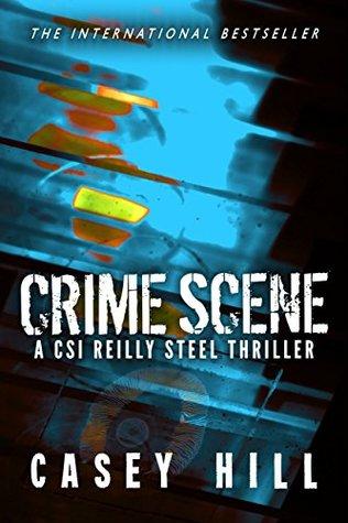 Crime Scene: CSI Reilly Steel Prequel  by  Casey Hill