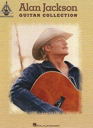 Alan Jackson Guitar Collection Songbook Alan Jackson
