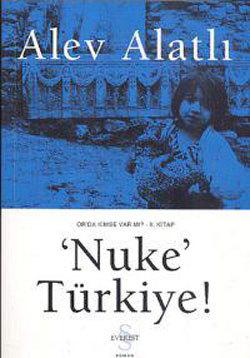 Nuke  Türkiye ! (Orda Kimse Var Mı?, #2) Alev Alatlı