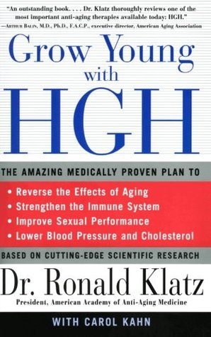Grow Young with HGH: Amazing Medically Proven Plan to Reverse Aging, The Ronald Klatz